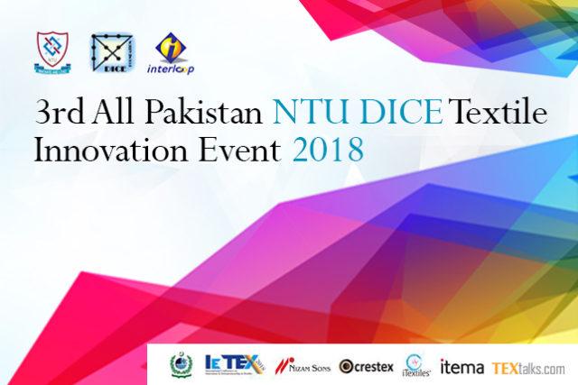 3rd All Pakistan NTU DICE Textile Innovation Event 2018